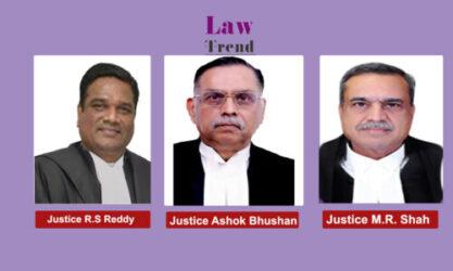 Justices Ashok Bhushan. R Shubhas Reddy and M.R. Shah