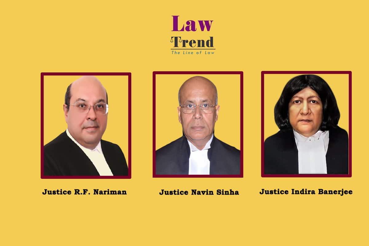 Justice RF Nariman Navin Sinha Indira Banerjee