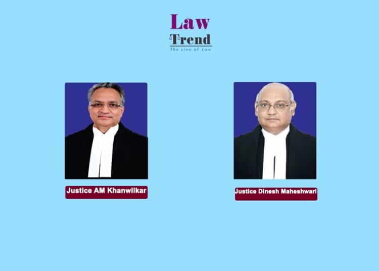 Justices AM Khanwilkar Dinesh Maheshwari