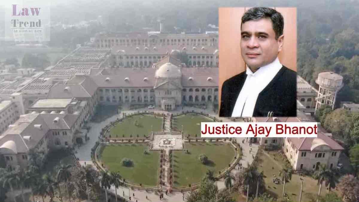 Justice Ajay Bhanot Allahabad HC