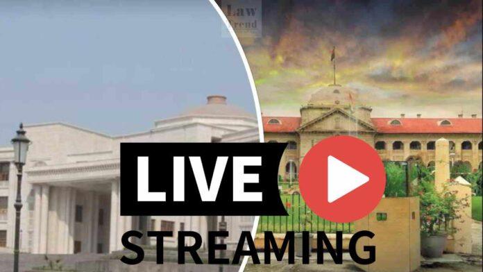 Allahabad High Court Lucknow Live Telecast Media